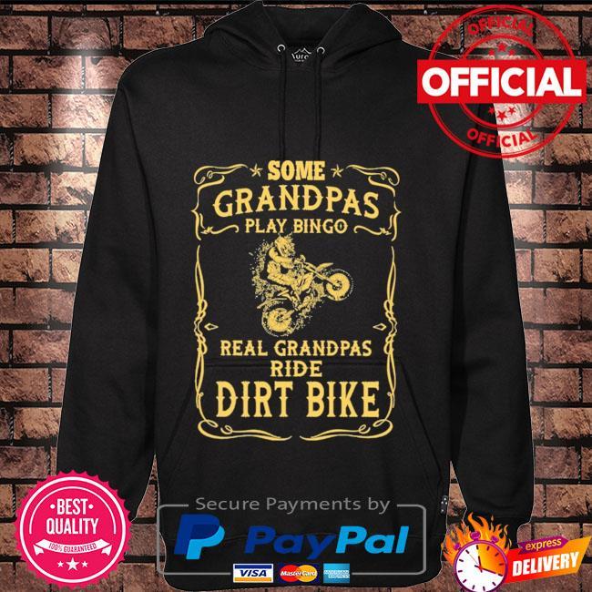 Motocross rider some grandpas play bingo real grandpas ride dirt bikes Hoodie black
