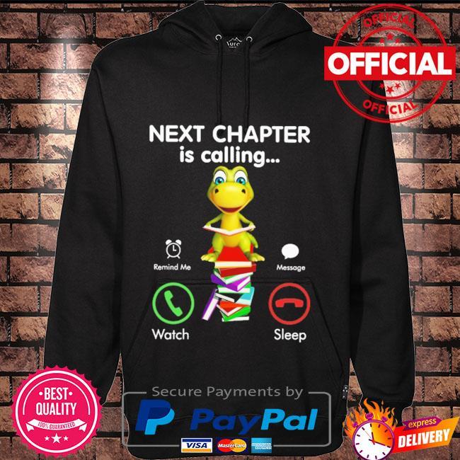 Next chapter is calling remind me message watch sleep Hoodie black