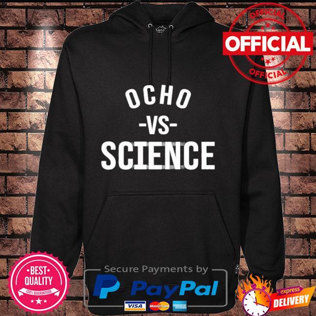 Ocho vs science Hoodie black
