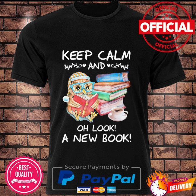 Owl keep calm and oh look ka new books shirt