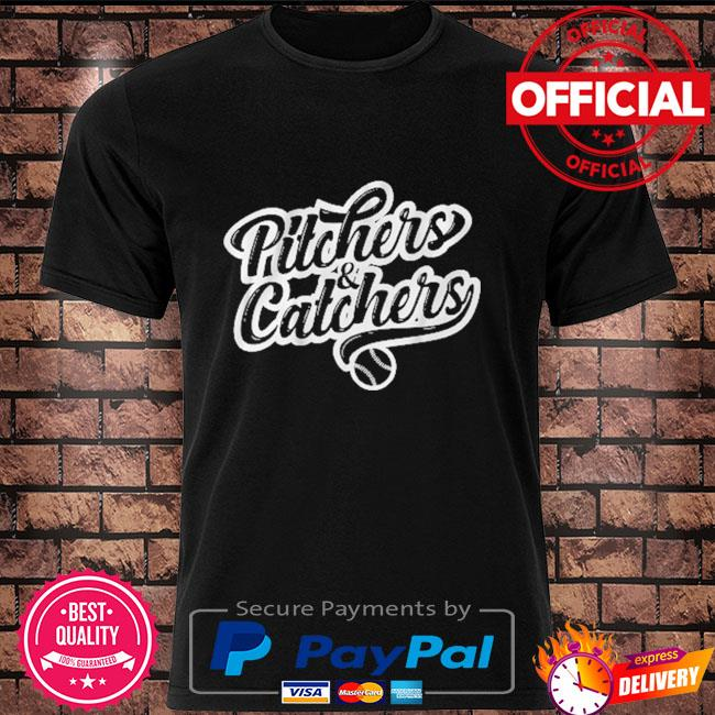 Pitchers and catchers shirt