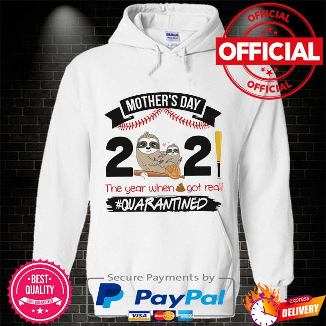 Sloth mother's day 2021 year when got really #quarantined Hoodie white