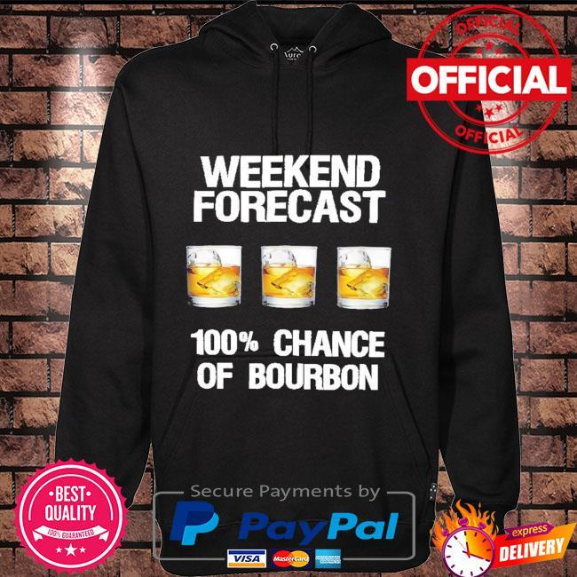 Weekend forecast 100% chance of Bourbon Hoodie black