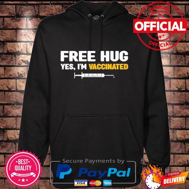 Free hug yes I'm vaccinated Hoodie black