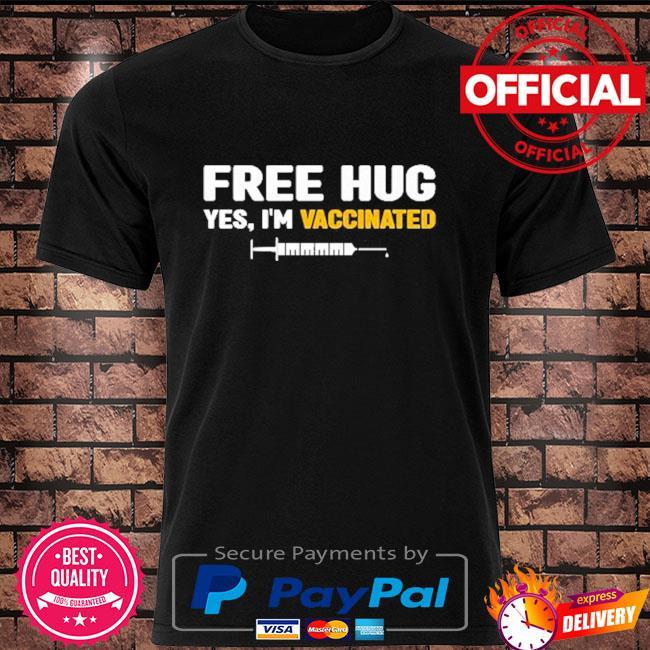 Free hug yes I'm vaccinated shirt