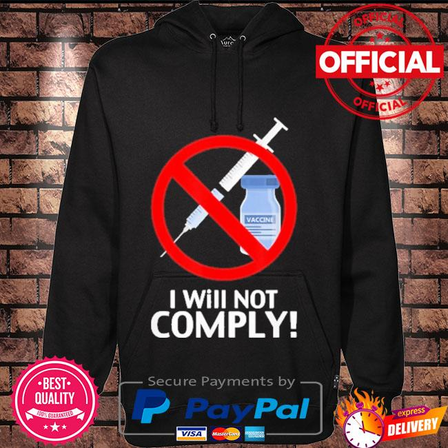 I Will Not Comply Vaccine Hoodie black