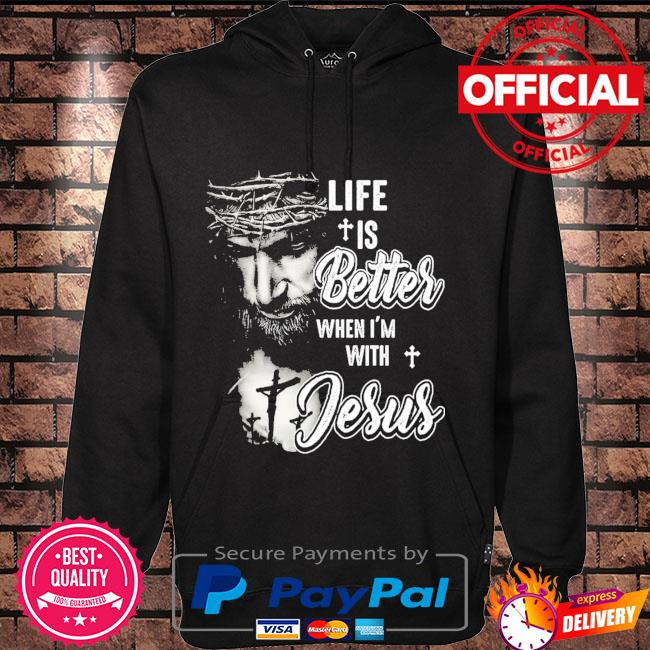 Life is better when I'm with Jesus Hoodie black