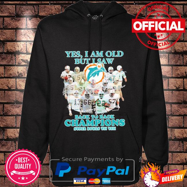 Miami Dolphins yes I am old but I saw back to back Champions super bowls signatures Hoodie black