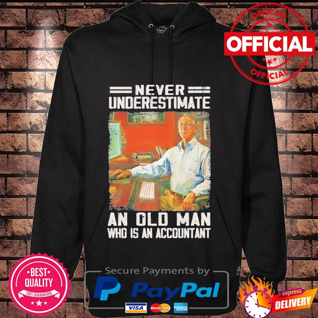 Never underestimate an old man who is accountant Hoodie black