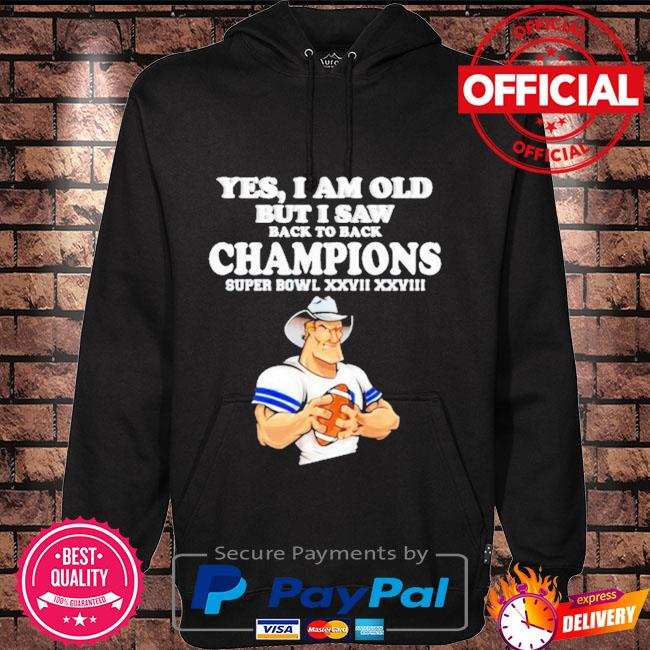 Yes I am old but I saw Cowboys back to back champions Hoodie black