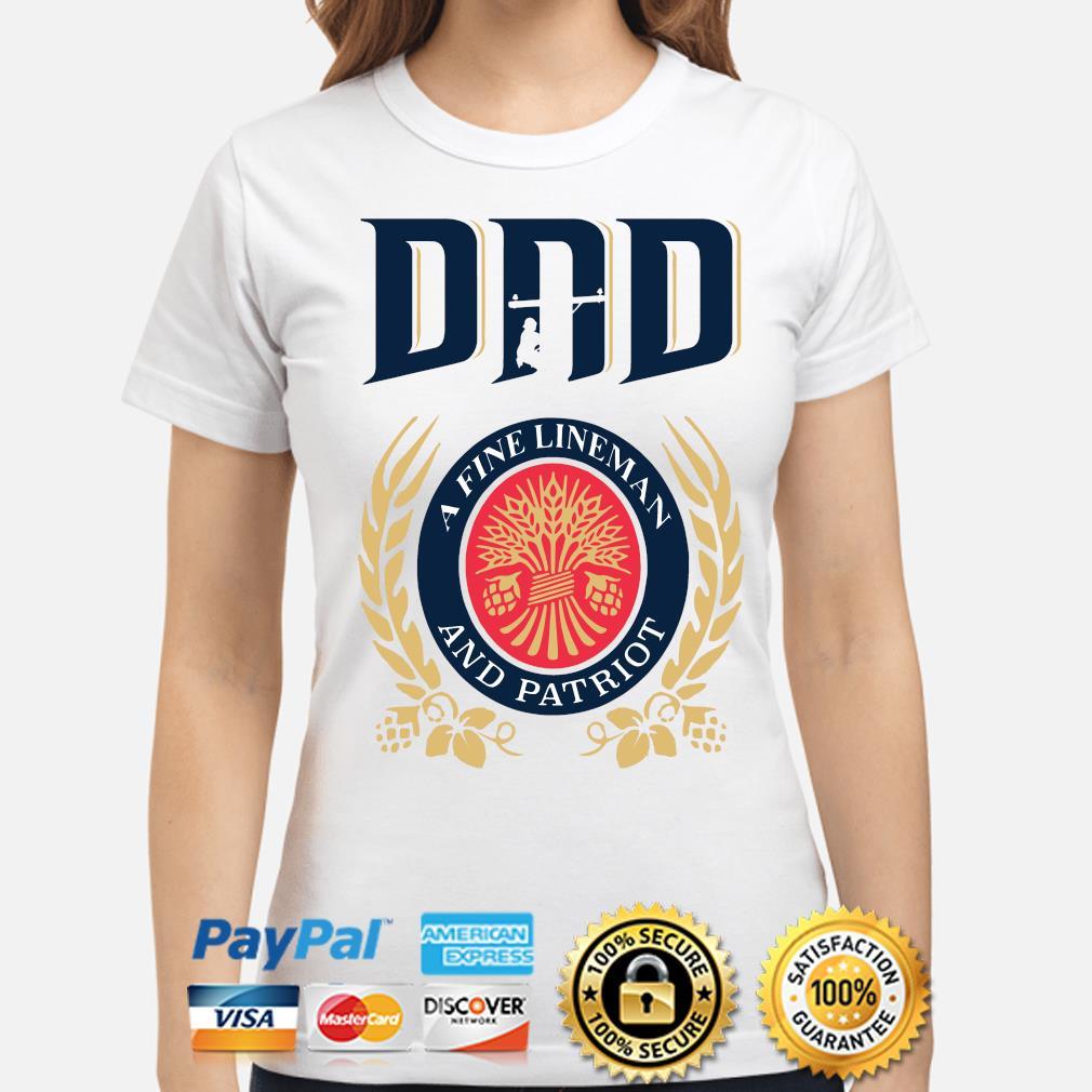 Dad A Fine Lineman And Patriot Miller Lite Shirt ladies-shirt