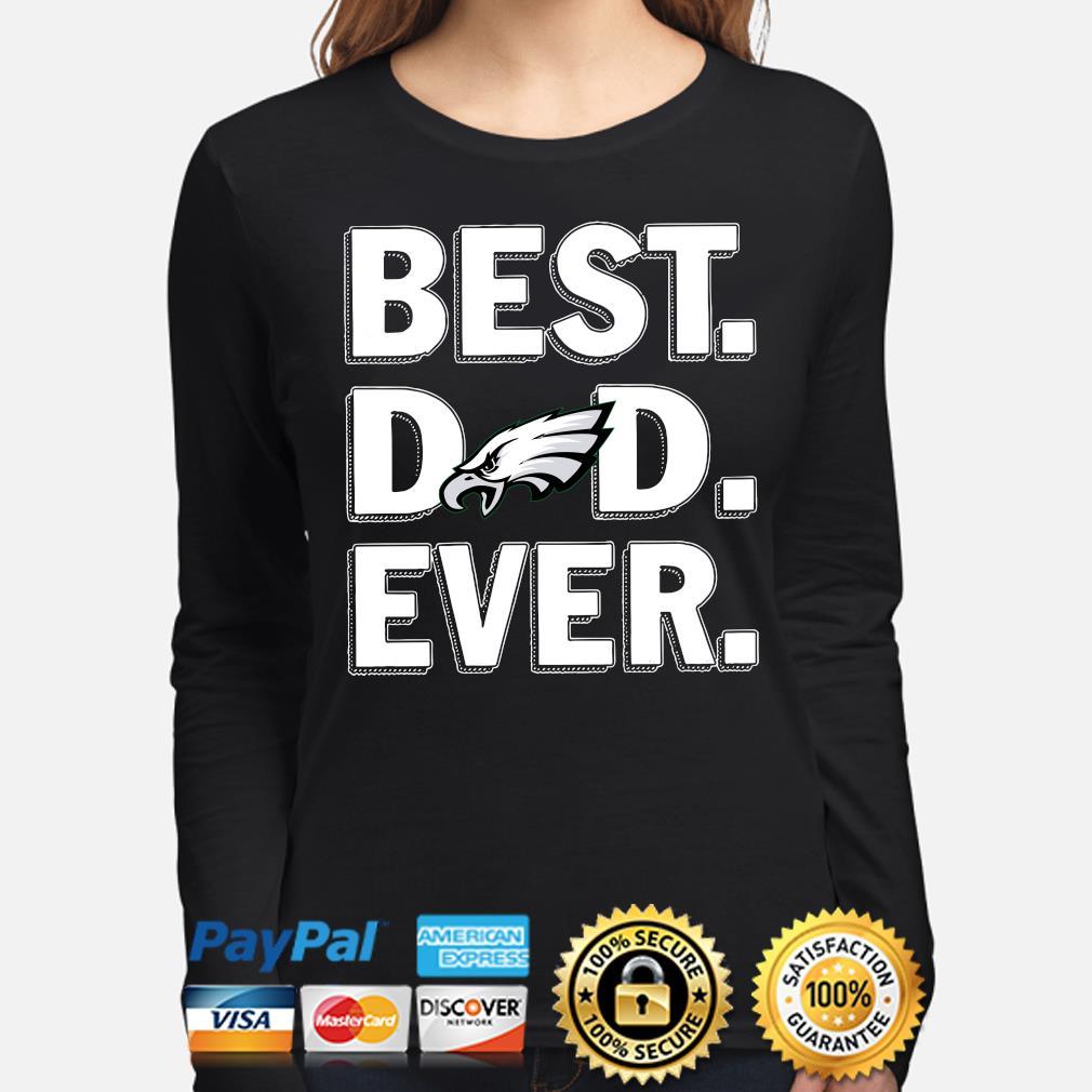 Philadelphia Eagles Best Dad Ever s long-sleeve