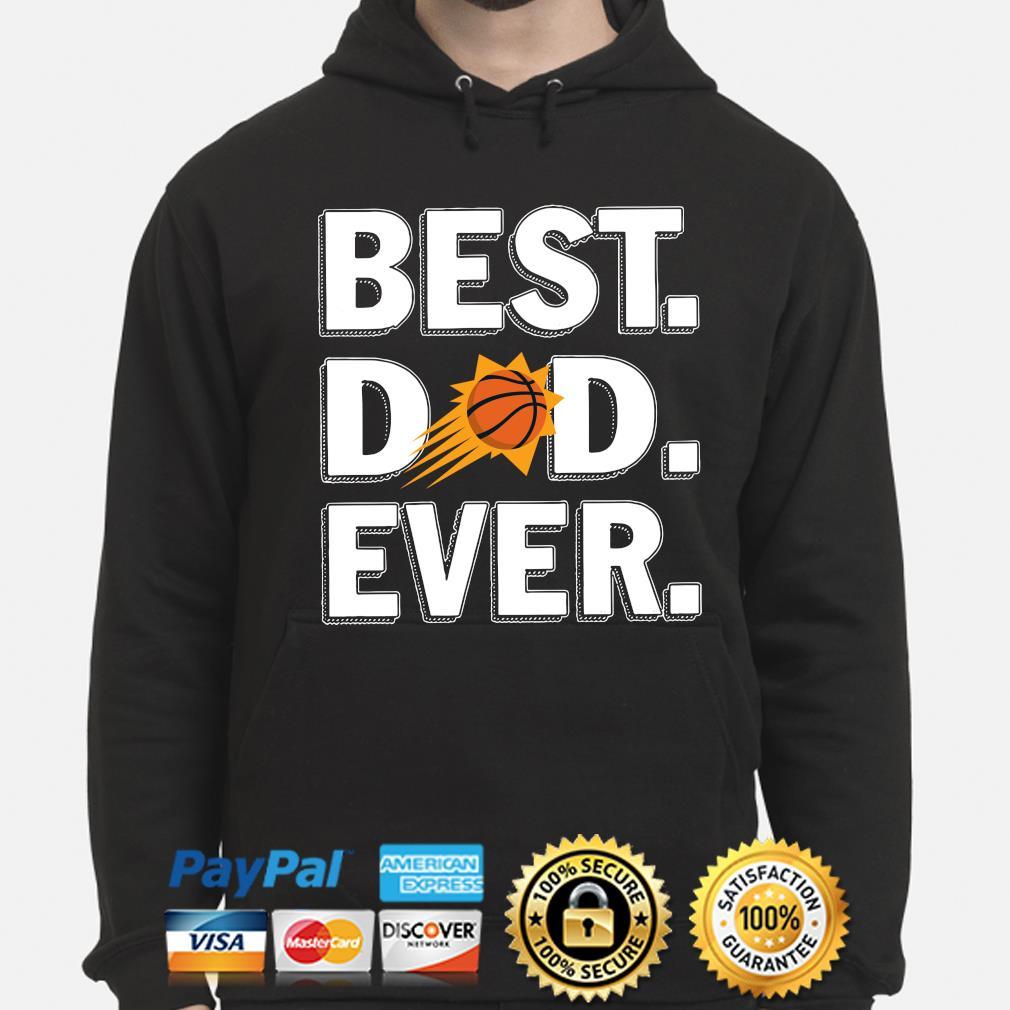 Phoenix Suns Best Dad Ever s hoodie