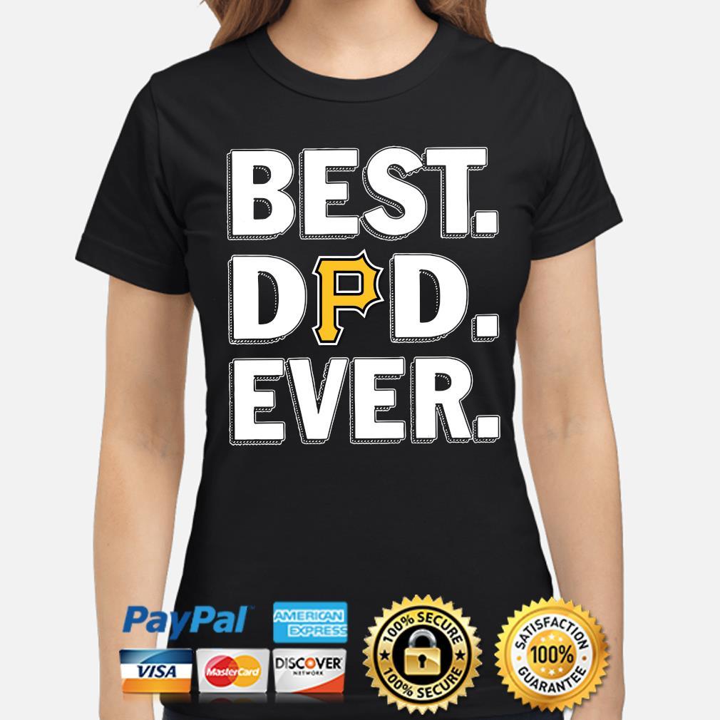 Pittsburgh Pirates Best Dad Ever s ladies-shirt