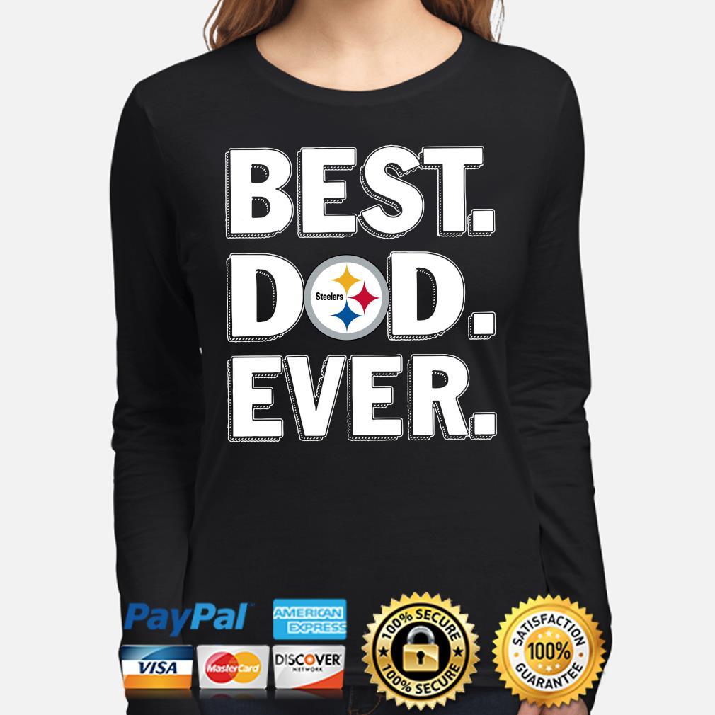 Pittsburgh Steelers Best Dad Ever s long-sleeve