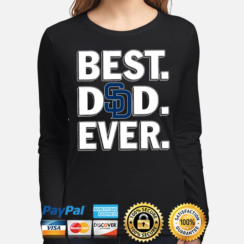 San Diego Padres Best Dad Ever s long-sleeve