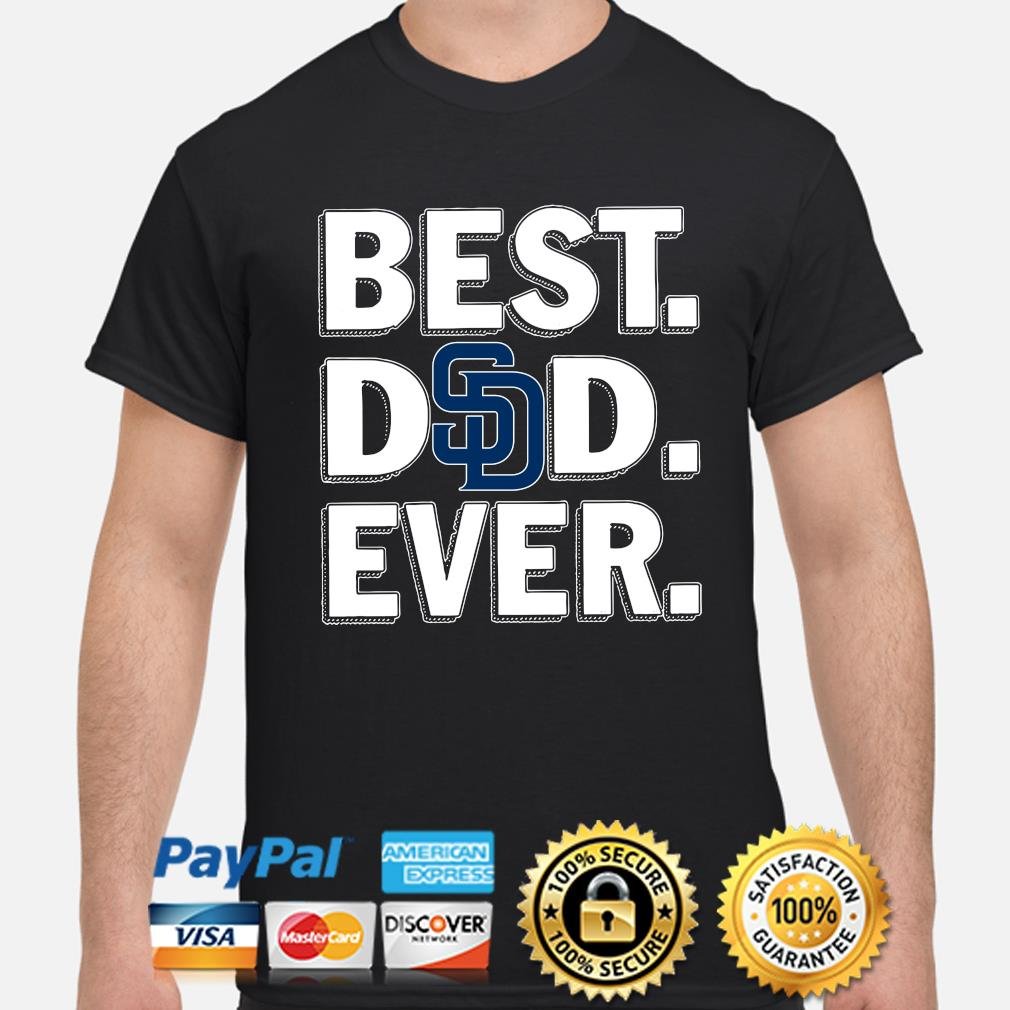San Diego Padres Best Dad Ever shirt