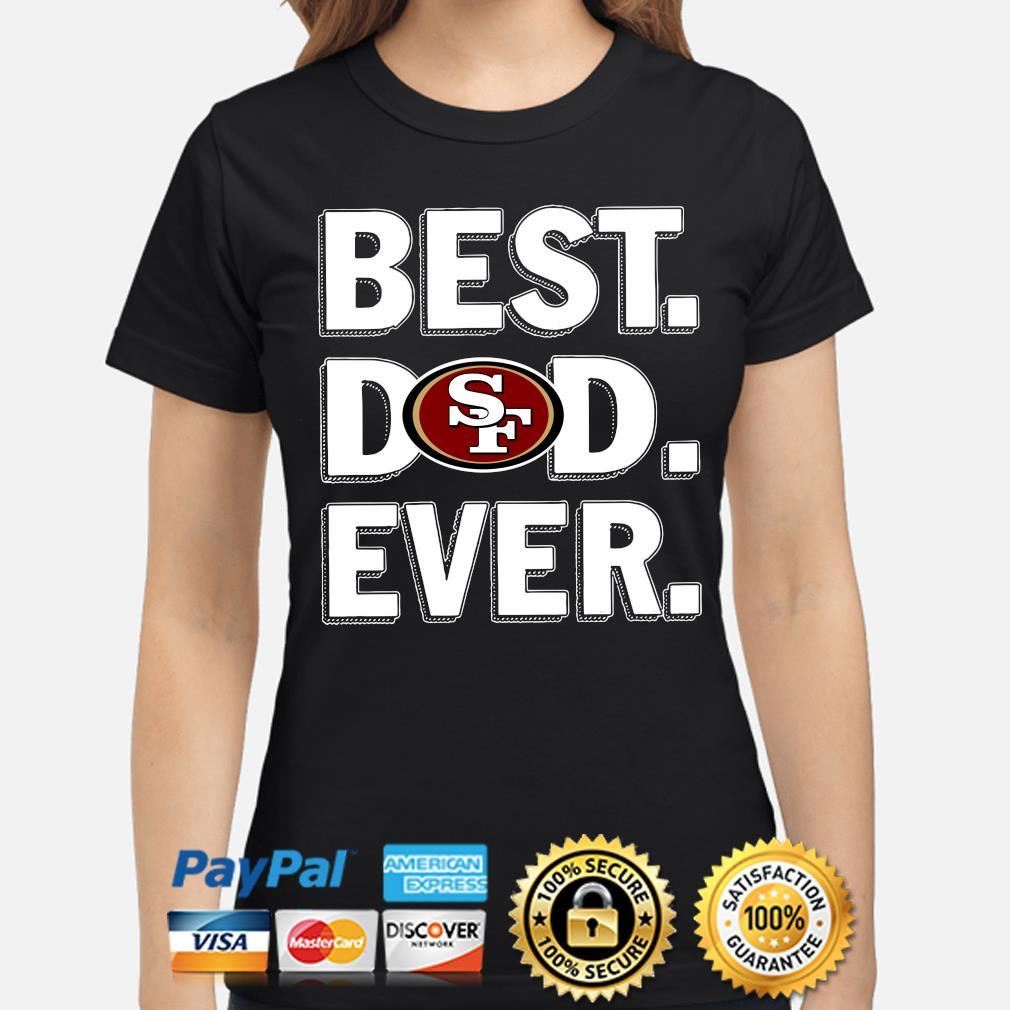 San Francisco 49ers Best Dad Ever s ladies-shirt