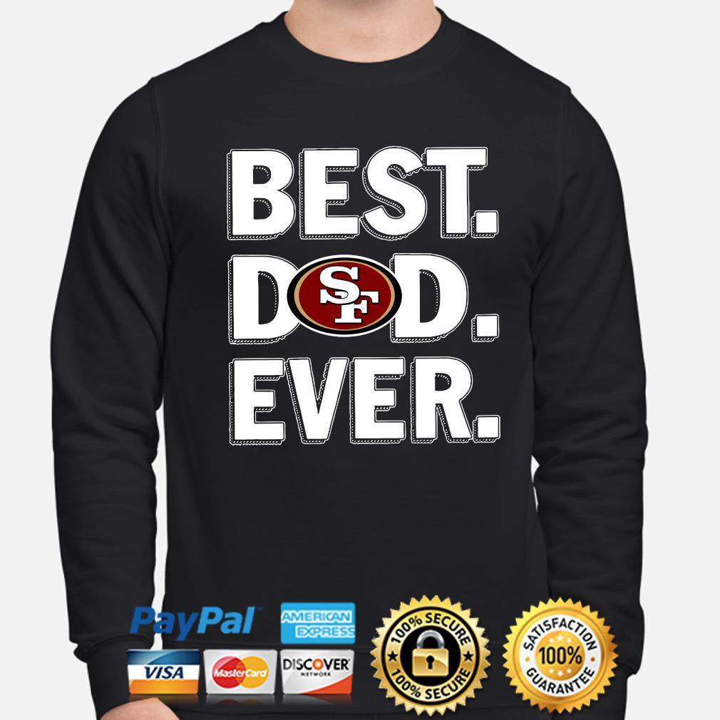 San Francisco 49ers Best Dad Ever s sweater