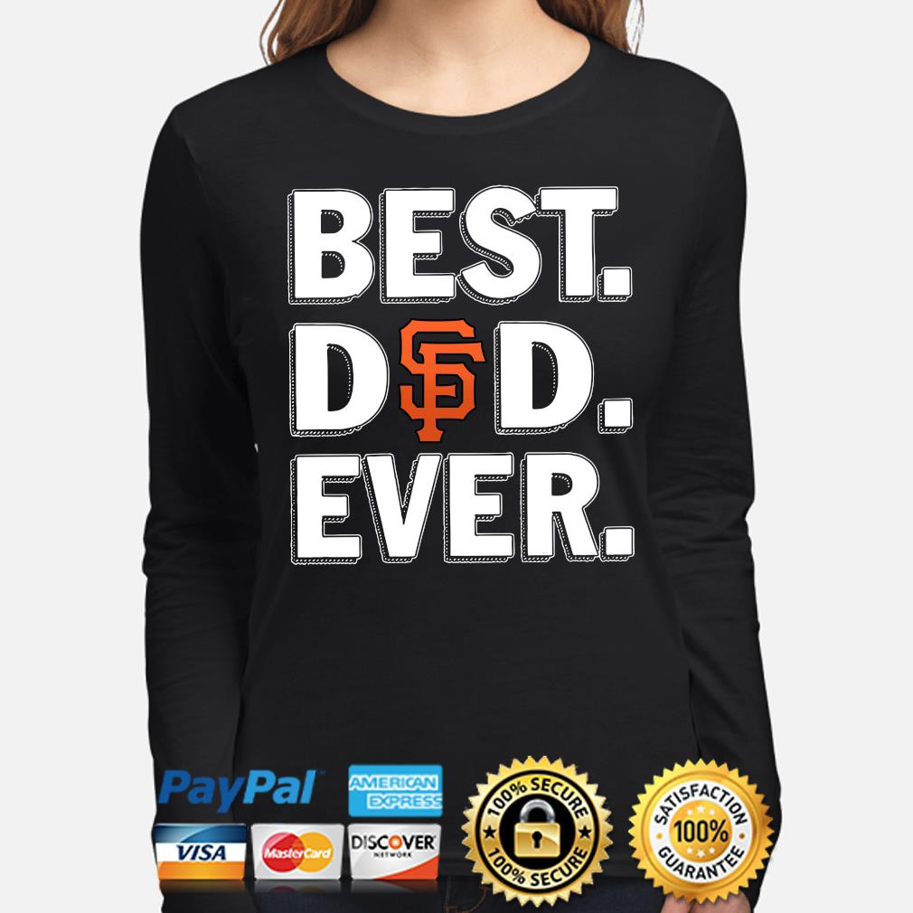 San Francisco Giants Best Dad Ever s long-sleeve