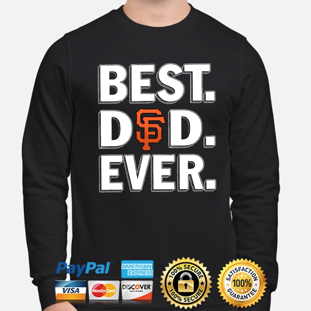 San Francisco Giants Best Dad Ever s sweater