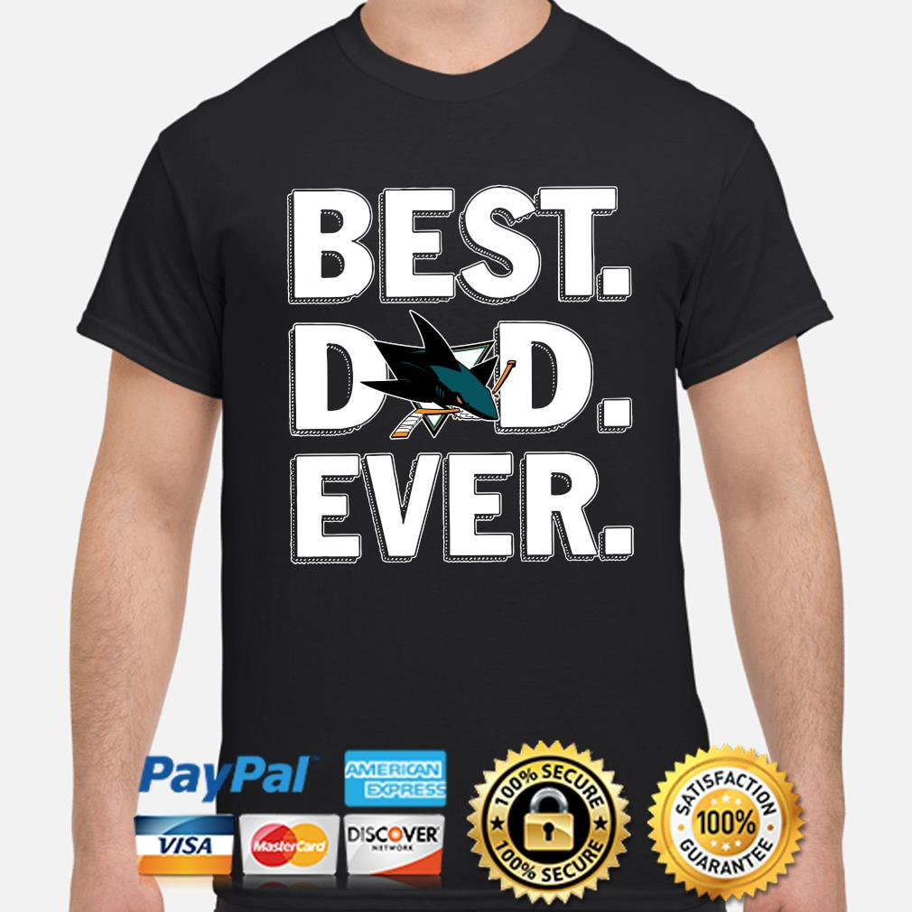 San Jose Sharks Best Dad Ever shirt