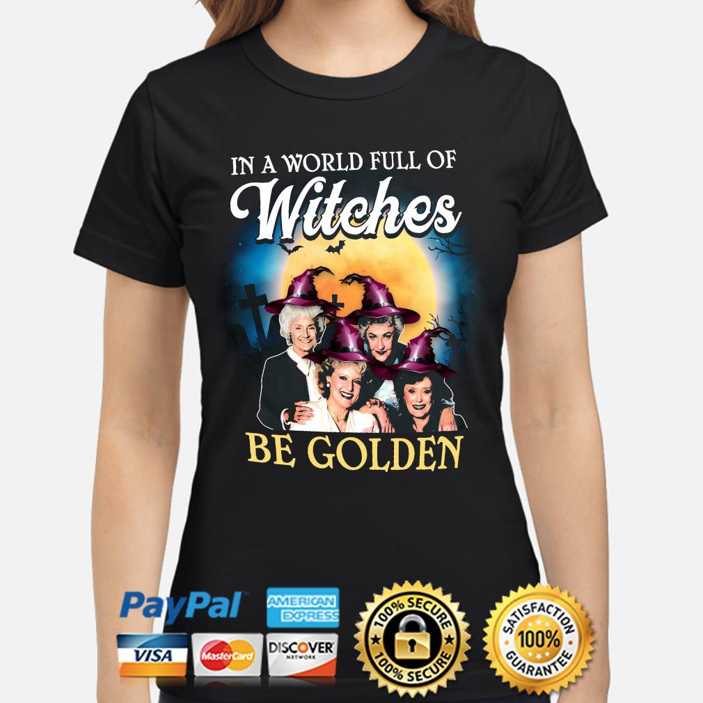 Golden Girls In A World Full Of Witches Be Golden Happy Halloween Men/'s T-Shirt