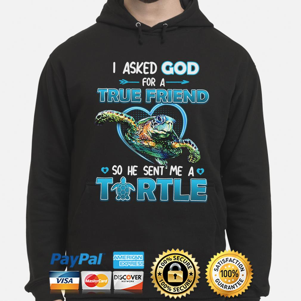 I Asked God For A True Friend So He Sent Me A Turtle Shirt Hoodie Sweater Long Sleeve And Tank Top A guy with a mask and a green jacket walks into a creperie. turtle shirt hoodie sweater