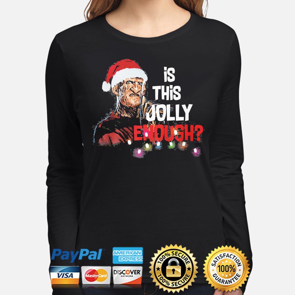 Freddy Krueger is this Jolly Enough Christmas shirt