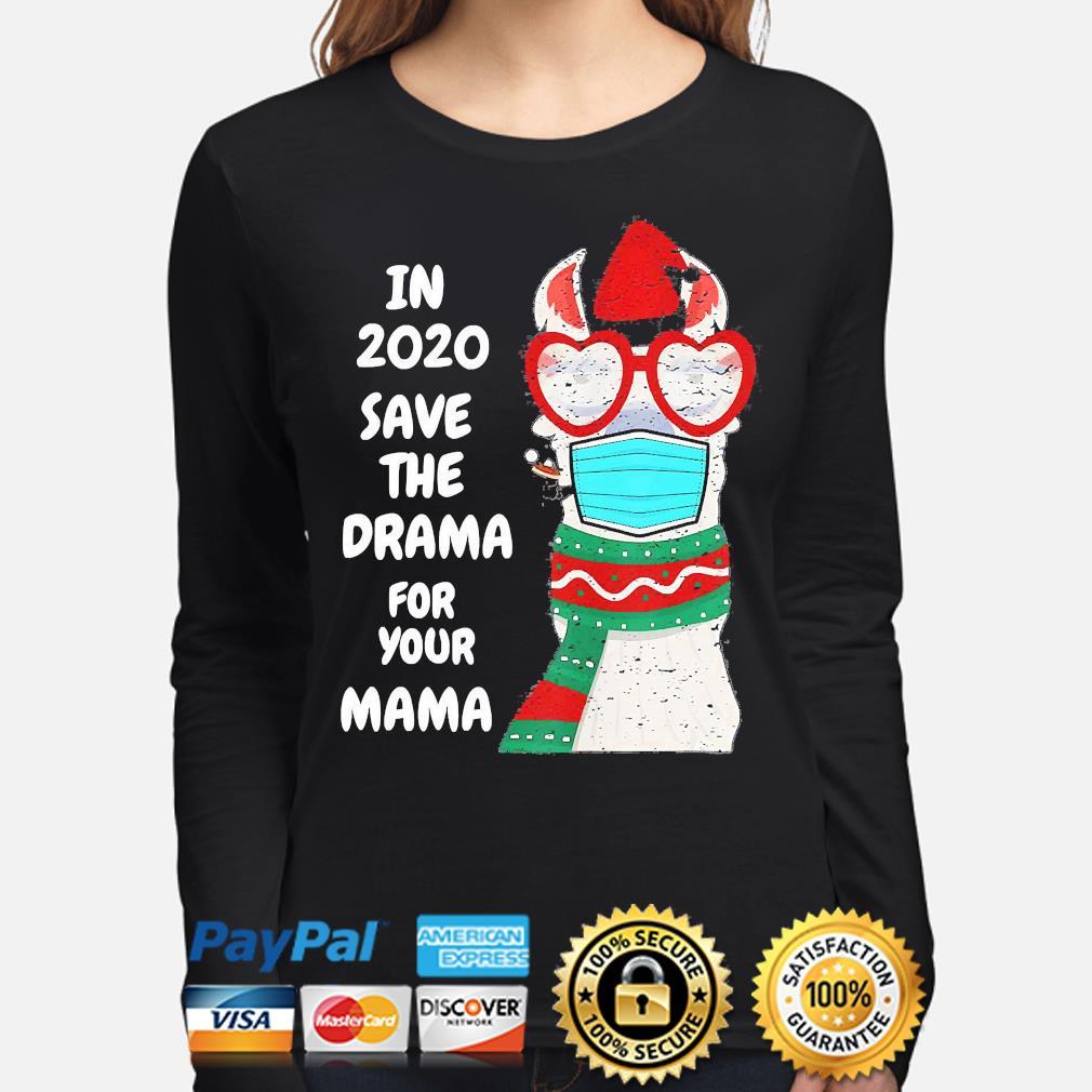 Christmas Dramas 2020 In 2020 save the Drama for your Mama Christmas shirt, hoodie