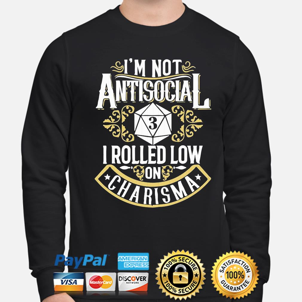 T-shirt Not antisocial Sweatshirt L.Sleeve Hoodie rolled low charisma funny rpg loves dragons t-shirt