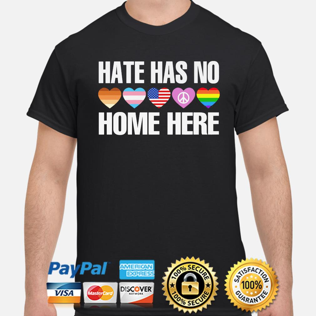 LGBT hate has no home here s shirt