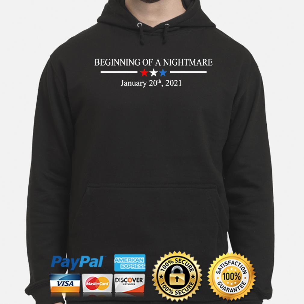 Official Beginning of a nightmare january 20th 2021 s hoodie