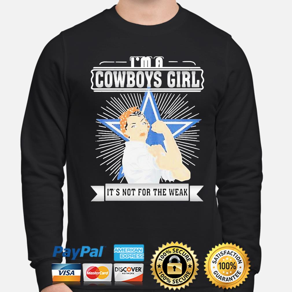 Strong woman I'm a Dallas Cowboys girl its not for the weak s sweater
