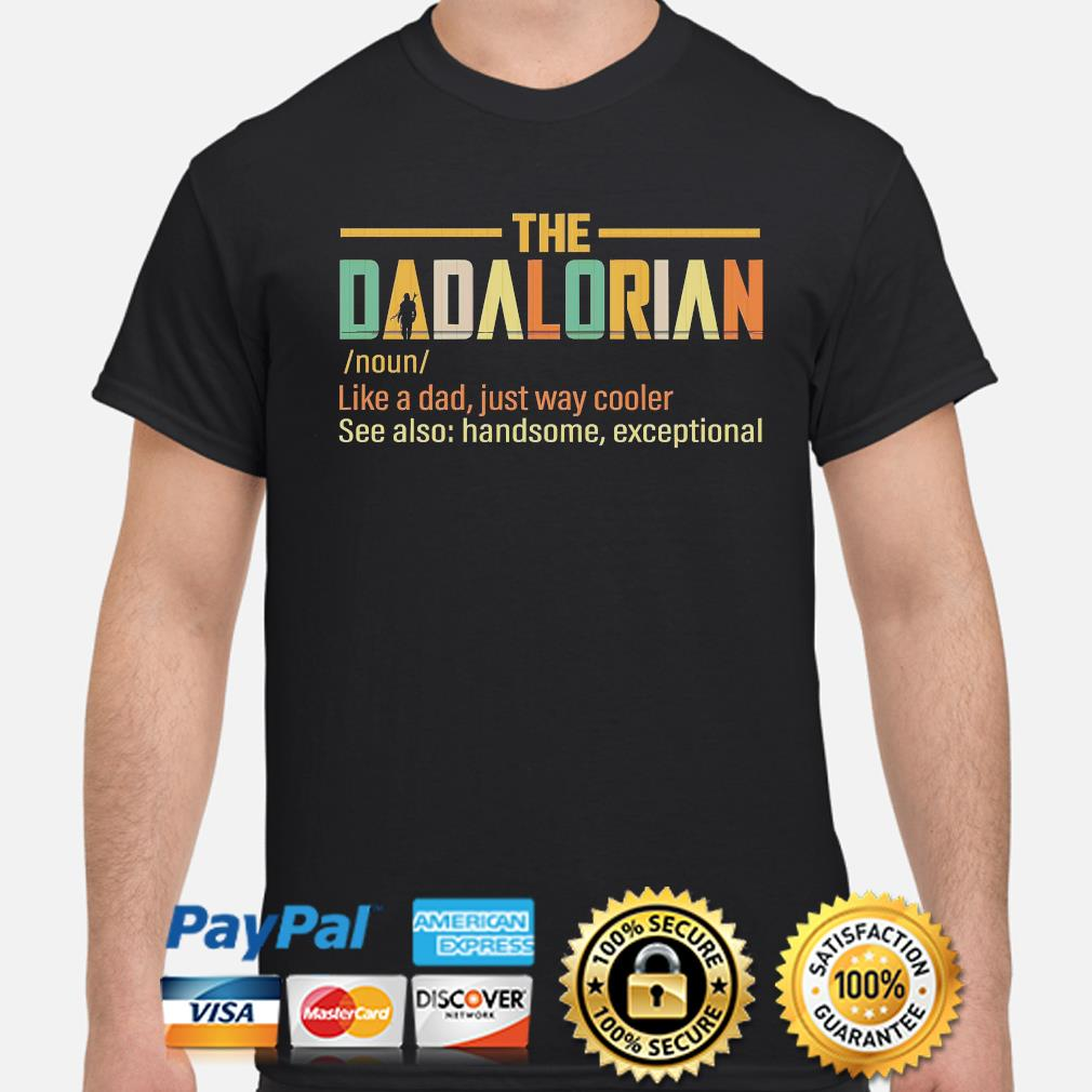 The Dadalorian like a dad just way cooler s shirt