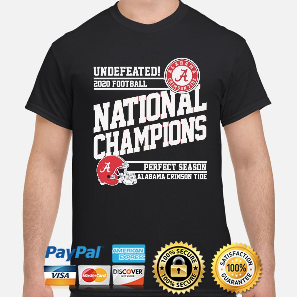 Undefeated 2020 Football National Champions Alabama Crimson Tide s shirt