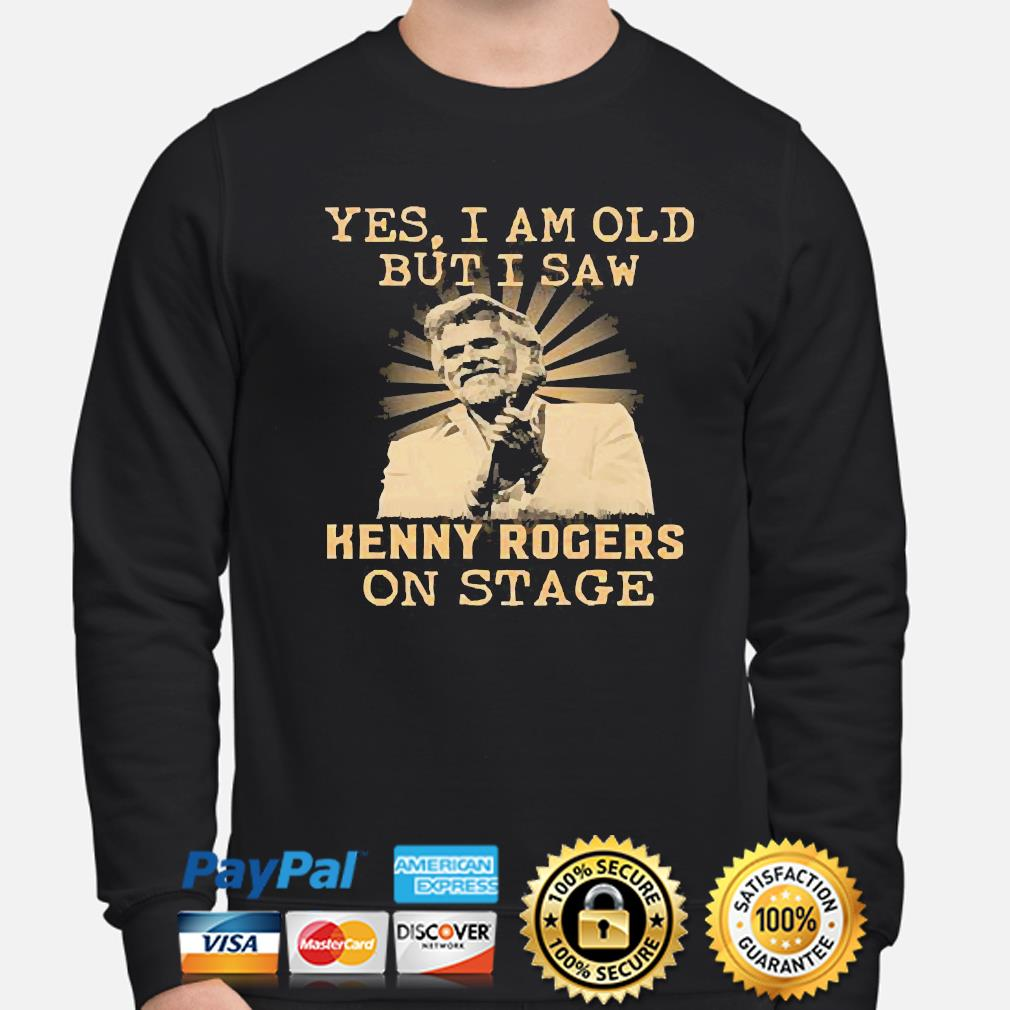 Yes I am old but I saw Kenny Rogers on stage s sweater